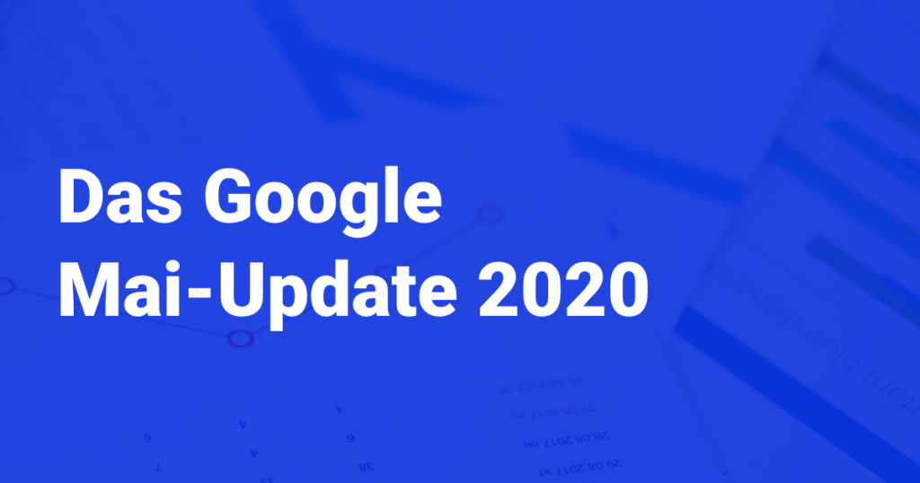 Google Core Update Mai 2020
